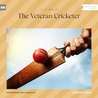 The Veteran Cricketer (Unabridged)