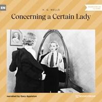 Concerning a Certain Lady (Unabridged)