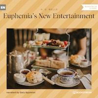Euphemia's New Entertainment (Unabridged)
