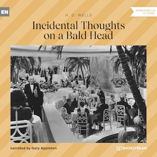 Incidental Thoughts on a Bald Head (Unabridged)