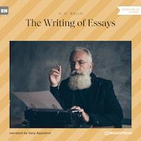 The Writing of Essays (Unabridged)