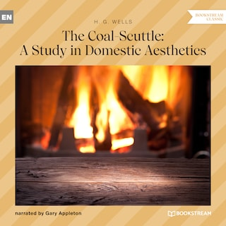 The Coal-Scuttle: A Study in Domestic Aesthetics (Unabridged)