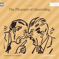 The Pleasure of Quarreling (Unabridged)