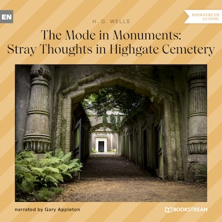 The Mode in Monuments: Stray Thoughts in Highgate Cemetery (Unabridged)
