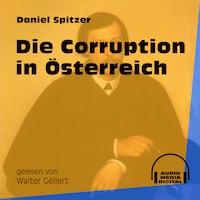 Die Corruption in Österreich (Ungekürzt)