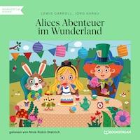Alices Abenteuer im Wunderland (Ungekürzt)