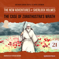 The Case of Zarathustra's Wrath - The New Adventures of Sherlock Holmes, Episode 21 (Unabridged)