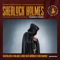 Sherlock Holmes und der Mönch von Mainz (Ungekürzt)