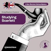 Studying Scarlett - A New Sherlock Holmes Mystery, Episode 1 (Unabridged)