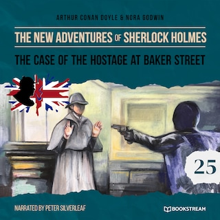 The Case of the Hostage at Baker Street - The New Adventures of Sherlock Holmes, Episode 25 (Unabridged)