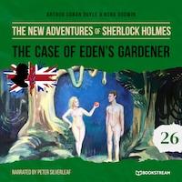The Case of Eden's Gardener - The New Adventures of Sherlock Holmes, Episode 26 (Unabridged)