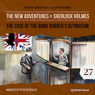 The Case of the Bank Robber's Ultimatum - The New Adventures of Sherlock Holmes, Episode 27 (Unabridged)