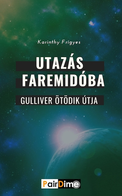 Utazás Faremidóba - Gulliver ötödik útja