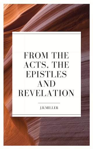 From the Acts, the Epistles and Revelation
