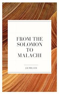 From Solomon to Malachi