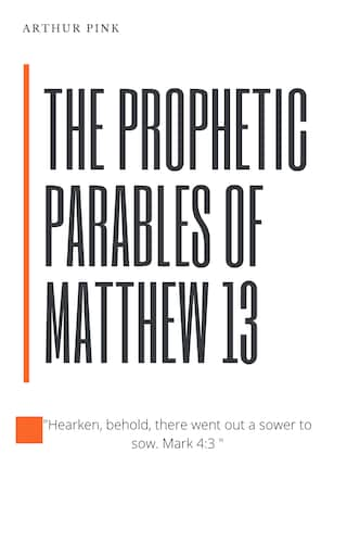 The Prophetic Parables of Matthew 13