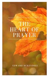 The Heart of Prayer