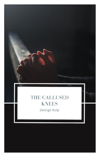 The Callused Knees
