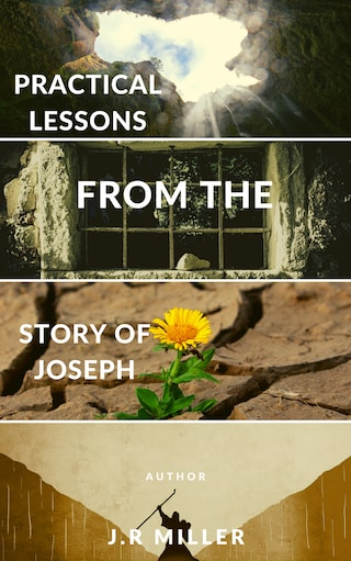 Practical Lessons from the Story of Joseph