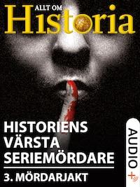 Historiens värsta seriemördare 3