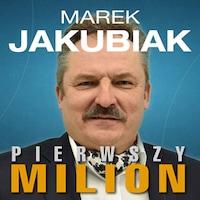 Pierwszy milion. Jak zaczynali: Marek Jakubiak, Dariusz Miłek, Wojciech Kruk i inni