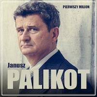 Pierwszy milion. Jak zaczynał Janusz Palikot i Tadeusz Winkowski