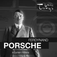 Ferdynand Porsche. Inżynier Hitlera i jego następcy (1875-2020)