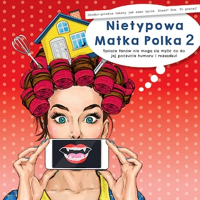 Nietypowa Matka Polka 2