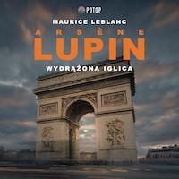 Arsène Lupin. Wydrążona iglica