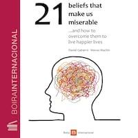 21 beliefs that make us miserable