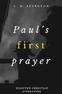 Paul's First Prayer