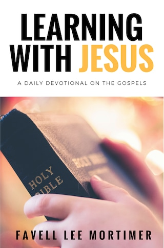 Learning with Jesus: a daily devotional on the gospels