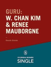 Guru: W. Chan Kim & Renée Mauborgne - en troldmand og hans lærling