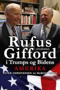 Rufus Gifford i Trumps og Bidens Amerika
