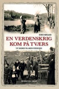 En verdenskrig kom på tværs - Syv skæbner fra Anden Verdenskrig