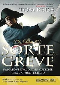 Den sorte greve - Napoleons rival og den virkelige greve af Monte Cristo