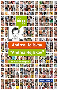 """Andrea Hejlskov"" - en facebookbiografi"
