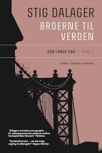 Den lange dag - Broerne til verden 5