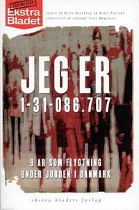 Jeg er 1-31-086.707 - 9 år som flygtning under jorden i Danmark