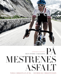 På mestrenes asfalt - Den store cykelbog