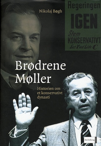 Brødrene Møller - Historien om et konservativt dynasti