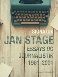 Signatur: Jan Stage. Essays og journalistik 1961-2001
