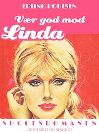 Vær god mod Linda