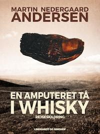 En amputeret tå i whisky