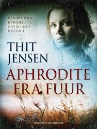 Aphrodite fra Fuur. Den moderne kvindes udviklingshistorie