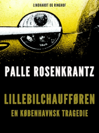 Lillebilchaufføren: En københavnsk tragedie