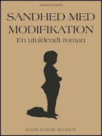 Sandhed med modifikation: En ufuldendt roman