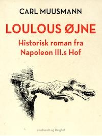 Loulous øjne. Historisk roman om Frankrigs søn