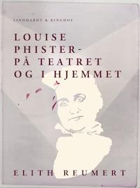 Louise Phister. På teatret og i hjemmet
