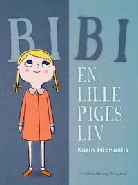 Bibi. En lille piges liv